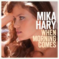 When Morning Comes - Mika Hary