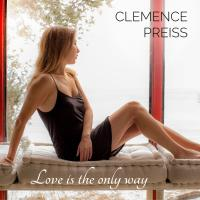 Love Is The Only Way - Clémence Preiss