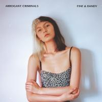 Fine And Dandy - Arrogant Criminals