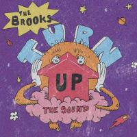 Turn Up The Sound - The Brooks