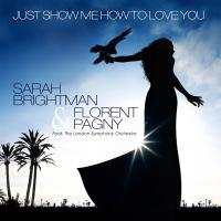 Just Show Me How To Love You - Sarah Brightman
